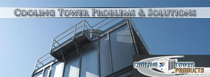 Cooling Tower Problems & Solutions Phoenix AZ